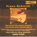 F.Schmidt: Das Buch mit sieben Siegeln (5/1996) / Horst Stein(cond), VSO, Vienna Singverein Choir, Eberhard Buchner(T), Robert Holl(Bs), Gabriele Fontana(S), etc