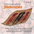 シェヘラザード - ホルスト: 吹奏楽のための第1組曲; ブリテン:シンプル・シンフォニー Op.4; リムスキー=コルサコフ: シェヘラザード