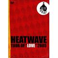 "HEATWAVE TOUR ""LOVE"" 2005"