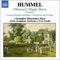 Hummel : Oberons Zauberhorn Op.116, Grand Rondeau Brillant Op.127, etc (1/16-20/2006) / Christopher Hinterhuber(p), Uwe Grodd(cond), Gavle SO