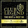 クラブ・レジェンド 20th -ザ・ベスト・オブ・ベスト 50-