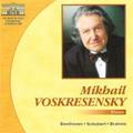 Beethoven: Piano Concerto No.3; Schubert: Piano Sonata No.18, Wanderer-Fantasie D.760; Brahms: Piano Concerto No.2 / Mikhail Voskresensky(p)