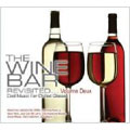 THE WINE BAR REVISITED・・・Volume Deux