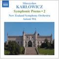 Karlowicz: Symphonic Poems Vol.2 - Powracajace Fale, Smutna Opowiesc, Odwieczne Piesni / Antoni Wit(cond), New Zealand Symphony Orchestra