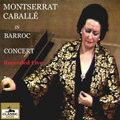 Montserrat Caballe in Baroque Concert