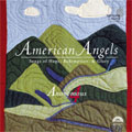 AMERICAN ANGELS -SONG OF HOPE, REDEMPTION & GLORY:AMAZING GRACE (NEW BRITAIN)/THE MORNING TRUMPET/POLAND/ETC :ANONYMOUS 4