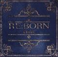 RE:BORN<3,000枚限定生産盤>