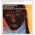 G.B.Pergolesi: Stabat Mater (1/7-10/2009) / Barbara Hendricks(S), Ulrika Tenstam(Ms), Drottningholms Barockensemble