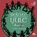 WOLCUM YULE:CELTIC & BRITISH SONGS & CAROLS :ANONYNOUS 4/ANDREW LAWRENCE-KING(Irish harp/Baroque harp/Psaltery)