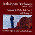 Beethoven: Symphony No.3, Grosse Fuge Op.133 / Carl A. Bunte(cond), Berlin Symphony Orchestra