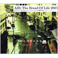 The Bread Of Life 2007 [CD+DVD]<タワーレコード限定>