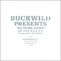 "BUCKWILD PRESENTS ""NO MORE GAME""<限定盤>"