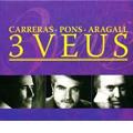 3 Veus (3 Voices) / Jose Carreras, Joan Pons, Jaume Aragall