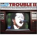 ジ・アーリー・トラブル 2 [CD+DVD]<初回生産限定盤>