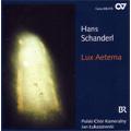 Hans Schanderl : Lux Aeterna, Gebet, Es Sass ein Schneeweiss Vogelein, etc (5-6/2007) / Jan Lukaszewski(cond), Polski Chor Kameralny, Michael Wurm(org)