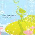 Music for Nyancos ~Hello!Our Brilliant Future