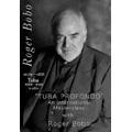"""""""Tuba Profondo"""" - An International Masterclass with Roger Bobo"""