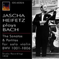 Jascha Heifetz plays J.S.Bach -Sonatas and Partitas for Solo Violin No.1-No.3 BWV1001-1006 (1952, 1935)