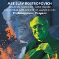 Rachmaninov: Vespers-All night Vigil op.37 / Mstislav Rostropovich(cond), Maureen Forrester(A), Gene Tucker(T), Choral Arts Society of Washington