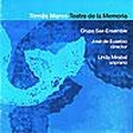 Marco: Teatro de la Memoria (Theatre of the Memory) / Jose de Eusebio, Grupo Sax Ensemble, Linda Mirabel