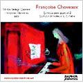 F.Choveaux: Piano Quintet No.2 Op.108, String Quartets No.1-No.4 (4/19-26/2005) / Francoise Choveaux(p), Vilnius String Quartet