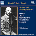Casals:Encores And Transcriptions Vol.4:Haydn:Minuet/Granados:Spanish Dance/Goltermann:Cantilena From Concerto/etc:Pablo Casals