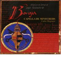 Borgia -Music of the time of Pope Alexander VI / Carles Magraner, Capella de Ministrers