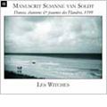 フランダースのすてきな古楽 -「シュザンヌ・ファン・ソルトの鍵盤音楽帳」より: シャンパーニュのブランデー, プレリュード, 私を修道女にしないで, 他 / アンサンブル・レ・ウィッチズ