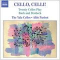 CELLO, CELLI ! -20 CELLOS PLAY BACH & BRUBECK:BRUBECK:ELEGY/J.S.BACH:BRANDENBURG CONCERTO NO.3/ETC:YALE CELLOS/ALDO PARISOT(dir)
