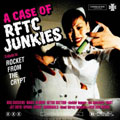 TRIBUTE TO ROCKET FROM THE CRYPT -A CASE OF RFTC JUNKIES