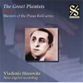 Masters of The Piano Roll: The Great Pianists Vol.7 - Vladimir Horowitz(p)