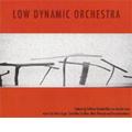 Low Dynamic Orchestra -M.Persson, J.Cage, S.Scodanibbio, C.Cardew / Stefano Scodanibbio(cb), Kjell Nordeson(perc), Sten Sandell(p/harmonium), etc