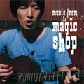 Music From The Magic Shop(プレミアム・エディション) <紙ジャケット仕様初回生産限定盤>