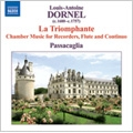 Dornel: La Triomphante - Chamber Music for Recorders, Flute and Continuo / Robin Bigwood(cemb), Dan Laurin(bfl)