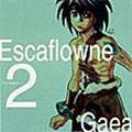 劇場用アニメーション 「エスカフローネ」 Sound Drama CD Escaflowne Prologue2 Gaea