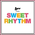 bmr presents SWEET RHYTHM