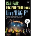"~RAG FAIR TOUR 2003~Live""RAG F"""