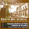 Brotons: Abans del Silenci / Polifonica de Granollers, Salvador Brotons & Agusti Vidal, Valles Symphony Orchestra