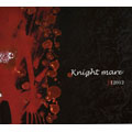 knight mare<3,000枚限定盤>