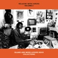 RELAXIN'WITH LOVERS VOLUME 6 ISLAND AND MORE LOVERS ROCK COLLECTIONS