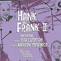 Hank and Frank II:... [Digipak] [4/14]