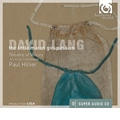 David Lang: The Little Match Girl Passion, For Love is Strong, I Lie, etc / Paul Hillier, Ars Nova Copenhagen, Theatre of Voices