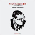 Round About Bill -B.Evans:Waltz for Debby/M.Legrand:You Must Believe in Spring/etc:Laurent Naouri(Br)/Manuel Rocheman(p)