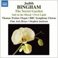 Bingham:The Secret Garden/Salt in the Blood/First Light/etc:Stephen Jackson(cond)/BBC Symphony Chorus/etc