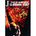 FILM THE BLOOD MUZIK~80min.RIOT