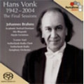 Hans Vonk, 1942-2004: The Final Sessions - Johannes Brahms