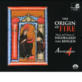 THE ORIGIN OF FIRE:MUSIC & VISIONS OF HILDEGARD VON BINGEN :ANONYMOUS 4