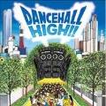 DANCEHALL HIGH!!
