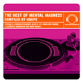 THE BEST OF MENTAL MADNESS mixed by 4SKIPS