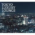 TOKYO LUXURY LOUNGE 3